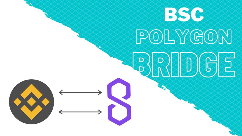 Binance smart chain and Polygon bridge
