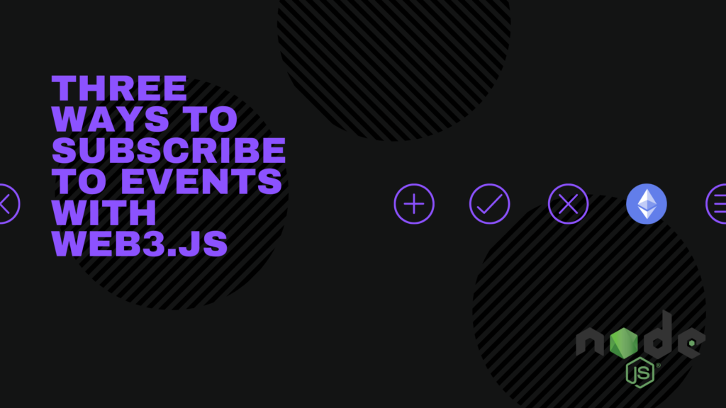 3 ways to subscribe to events with web3.js